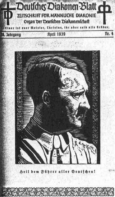 Top text: German Deacons' Gazette MAGAZINE FOR MALE DEACONS Organ of the German Deacons One is your Master, Christ, but ye are all brethren 26th Year April 1939 Nr. 4 Hitler's Portrait Bottom text: Heil to the Führer of all Germans! Hitler was a Deacon of the Lutheran Protestant Church. This image and cross is still used today.